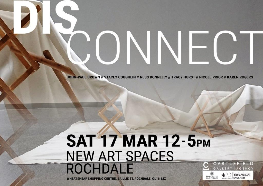 New Art Spaces: Rochdale Launch Event & DIS:Connect Exhibition