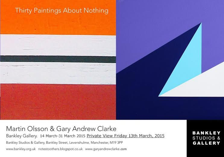 Thirty Paintings About Nothing : Martin Olsson & Gary Andrew Clarke